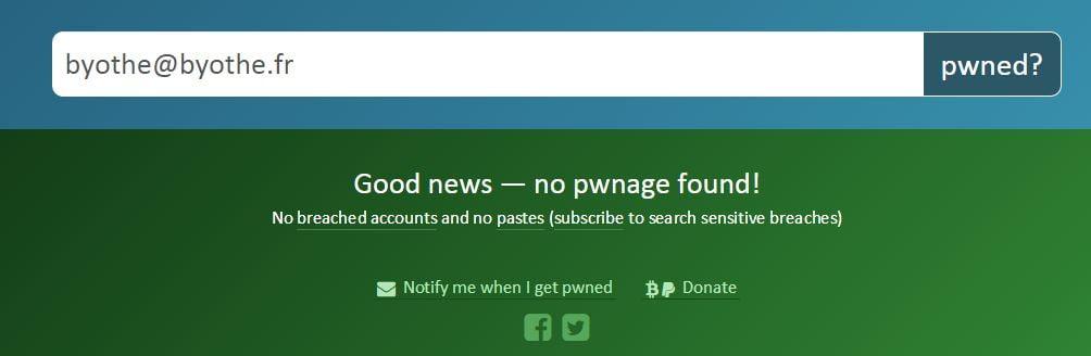 have-I-been-pwned-byothe Vérifiez si vos données personnelles ont fuité sur le web